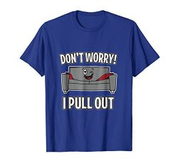 Mens Don't Worry I Pull Out Couch Funny Sleeper Sofa T-Shirt Large Royal Blue