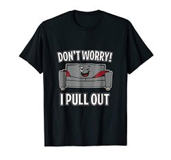 Mens Don't Worry I Pull Out Couch Funny Sleeper Sofa T-Shirt Large Black