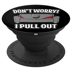 Don't Worry I Pull Out Couch Funny Sleeper Sofa – PopSockets Grip and Stand for Phon ...