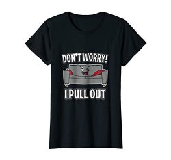 Womens Don't Worry I Pull Out Couch Funny Sleeper Sofa T-Shirt Small Black