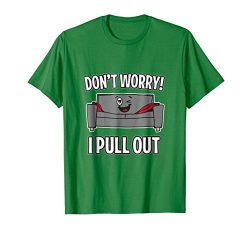 Mens Don't Worry I Pull Out Couch Funny Sleeper Sofa T-Shirt Large Kelly Green