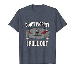 Mens Don't Worry I Pull Out Couch Funny Sleeper Sofa T-Shirt Medium Heather Blue
